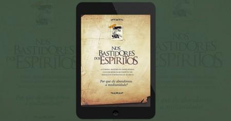 """""""NOS BASTIDORES DOS ESPÍRITOS"""" - DE R$ 39,00 POR R$ 29,90 - Clique aqui e adquira já!"""