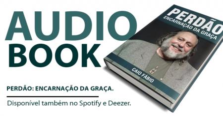 AUDIOBOOK - PERDÃO: ENCARNAÇÃO DA GRAÇA.
