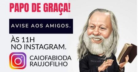 PAPO DE GRAÇA NO INSTAGRAM DURANTE A QUARENTENA.